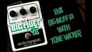 Electro-Harmonix Big Muff Pi with Tone Wicker Demo