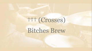 ††† (Crosses) - Bitches Brew - drumcover by Evgeniy sifr Loboda