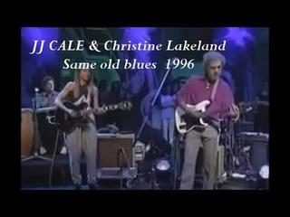 JJ CALE & Christine Lakeland - Same old blues Live at Coach House, San Juan Capistrano, CA. 1996