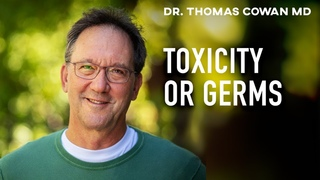 Do Germs Actually Make You Sick? SHOCKING Hypothesis From Dr. Thomas Cowan MD