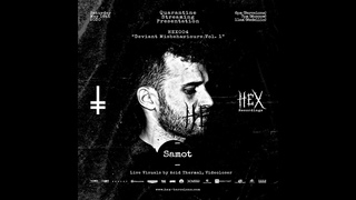 Samot | HEX004 Quarantine Streaming Presentation Deviant Misbehaviours Vol. 1