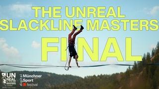 THE UNREAL SLACKLINE MASTERS || Final