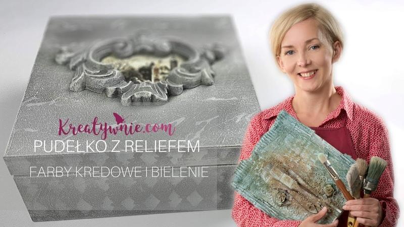 Farby kredowe – bielenie na przykładzie pudełka z reliefem, DIY, tutorial