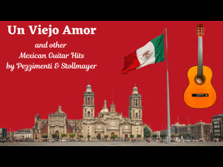 Un Viejo Amor and other Mexican Guitar Hits (Live from Dallas, Texas February 2, 2021)