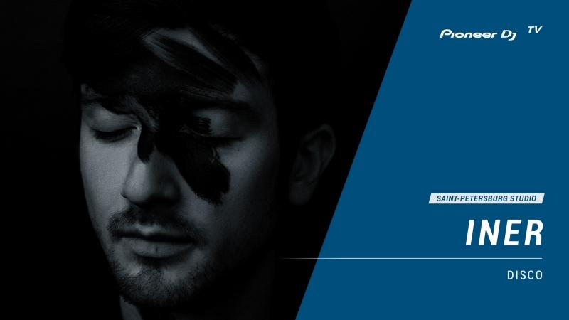 INER [ disco ] @ Pioneer DJ TV   Saint-Petersburg