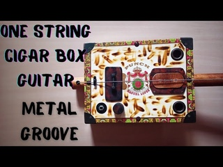 One String Cigar Box Guitar - Metal Groove on Diddley Bow