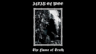 Altar of Woe - The Flame of Truth (Full Album)