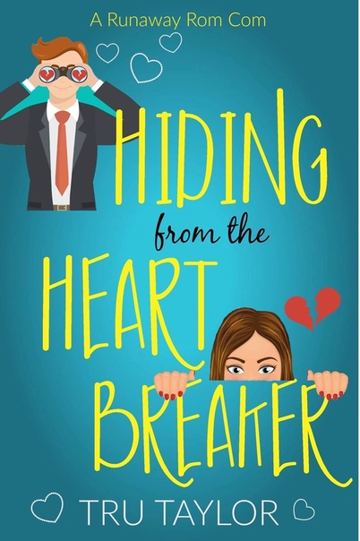 Hiding from the Heartbreaker  A - Tru Taylor