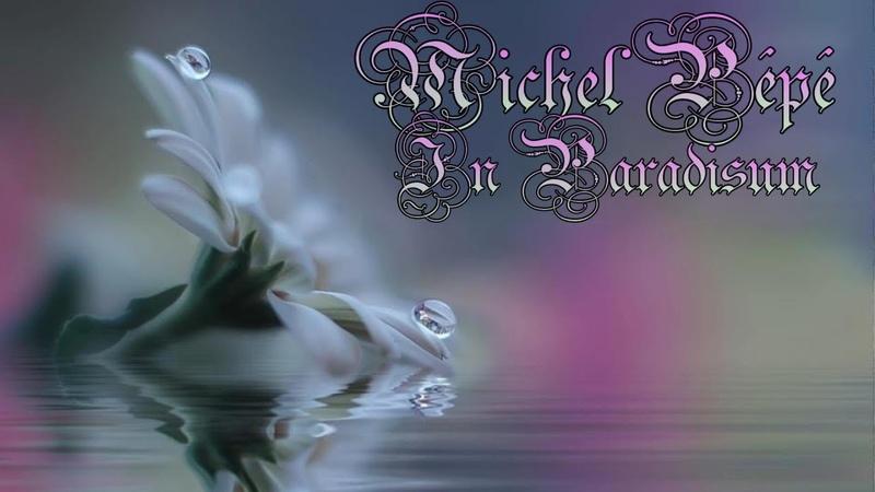 Michel Pépé × In Paradisum