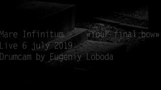 Mare infinitum - Your final bow - drumcam by Evgeniy sifr Loboda