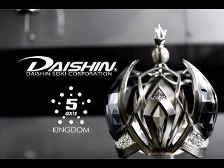 Titanium Crown ! DAISHIN 5Axis Kingdom