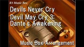 Devils Never Cry/Devil May Cry 3: Dante's Awakening [Music Box]