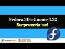 Fedora 30 e Gnome 3.32 surpreenda-se!