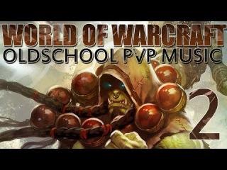 WoW - Oldschool PVP Music [Vol.2]
