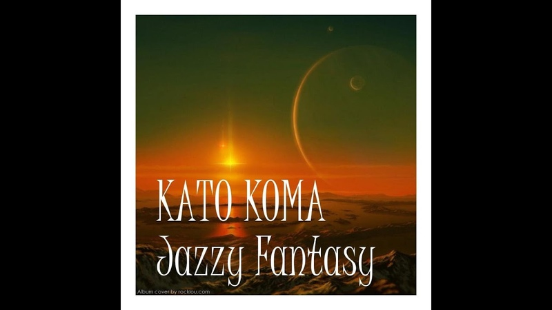 Jazzy Fantasy Hip Hop Jazzy Hop Chill Hop Lo Fi Chill Out Mixed By Kato Koma 2015