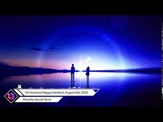 UK Hardcore/Happy Hardcore August Mix 2020 (Mixed by Kyuubi Music)