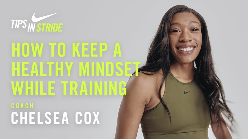 How to Keep a Healthy Mindset While Training Chelsea Cox I NRC Tips in Stride I Nike
