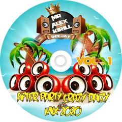 Kirill - After Party Crazy Daizy Mix 2020 vol.1