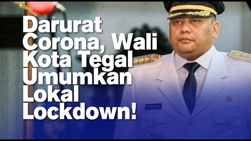 Darurat Corona Wali Kota Tegal Umumkan Lokal Lockdown