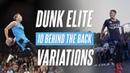10 BEHIND THE BACK VARIATIONS Dunk Elite