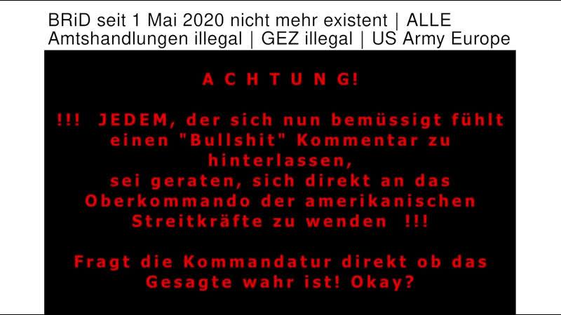 BRiD seit 1. Mai 2020 nicht mehr existent│ALLE Amtshandlungen illegal│GEZ illegal│US Army Europe!