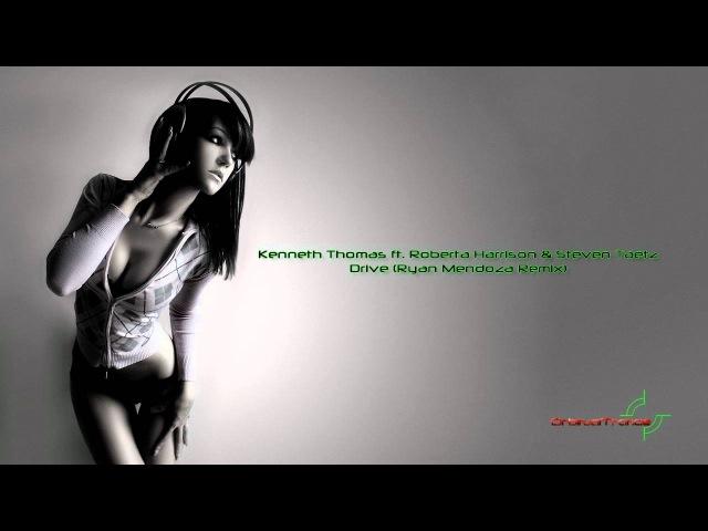 Kenneth Thomas ft Roberta Harrison Steven Taetz Drive Ryan Mendoza Remix HD