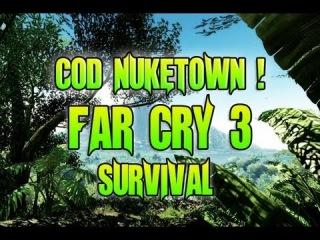 CoD Nuketown ! - Far Cry 3 - Survival