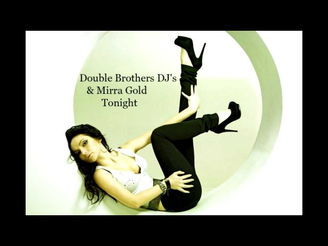 Double Brothers DJ's Mirra Gold Tonight