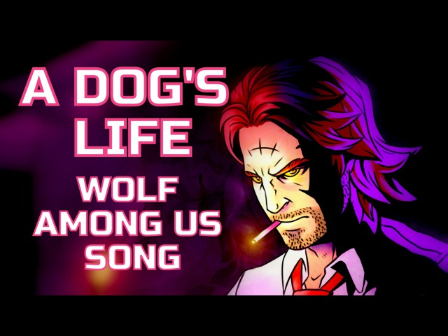 WOLF AMONG US SONG A Dog's Life by Miracle Of Sound