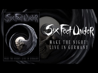 Six Feet Under - Wake the Night! Live in Germany - DVD (OFFICIAL)