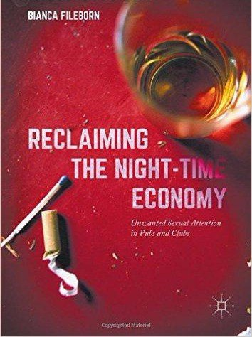 Reclaiming the Night-Time Economy Unwanted Sexual Attention in Pubs and Clubs