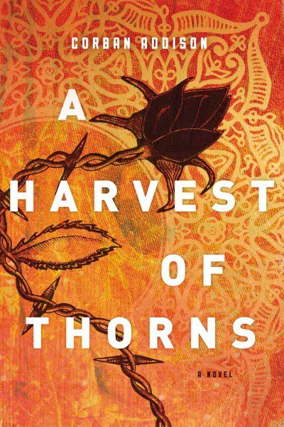 Corban Addison - A Harvest of Thorns