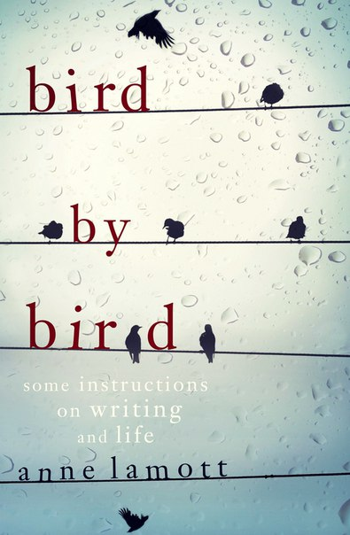 Anne Lamott-Bird by Bird  Some Instructions on Writing and Life  -Anchor (1995)