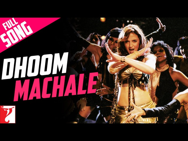 Dhoom Machale Full Song Dhoom Esha Deol Uday Chopra Sunidhi Chauhan Pritam Sameer