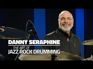 Danny Seraphine - The Art Of Jazz Rock Drumming (FULL DRUM LESSON)
