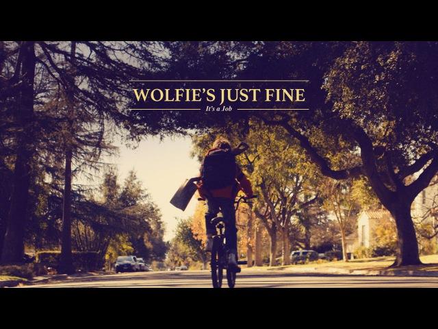 Wolfie's Just Fine It's a Job Official Music Video