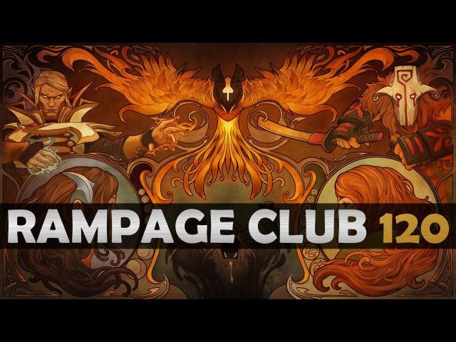 DOTA 2 - Rampage Club! - EP120