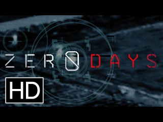 Уязвимость нулевых дней   /   Zero Days     2016     Official Trailer