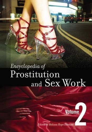 Encyclopedia of Prostitution and Sex Work  (Two Volumes) (Melissa Hope Ditmore, 2006)