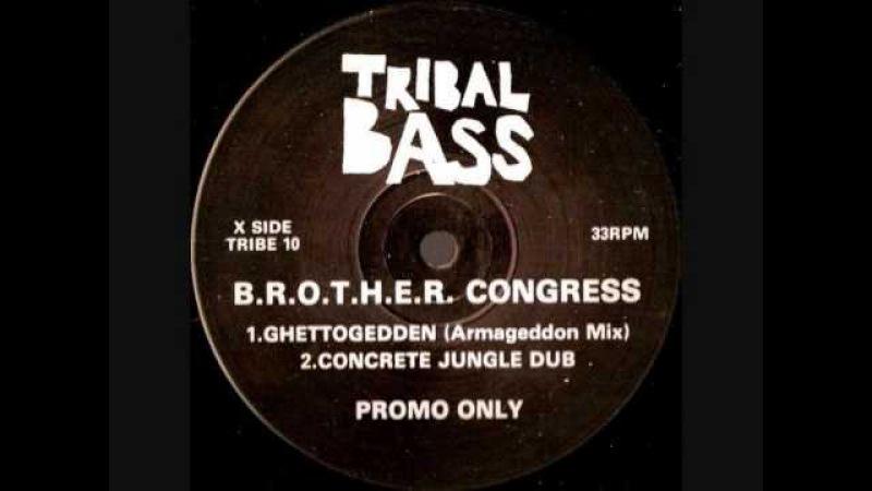 B.R.O.T.H.E.R. Congress - Ghettogedden - Tribal Bass Records