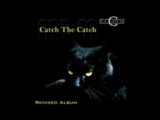 C C Catch - Catch The Catch Remixed Album (re-cut by Manaev)