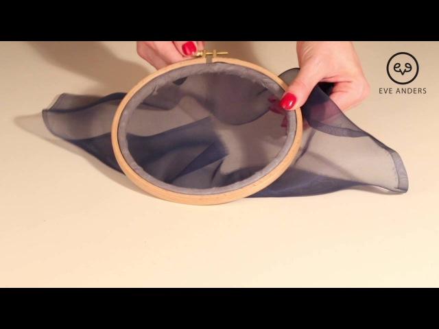 Люневильская вышивка Урок 1 Запяливание шелковой органзы в круглые пяльцы