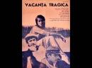 Coloane sonore din filmul românesc: Vacanţă tragică