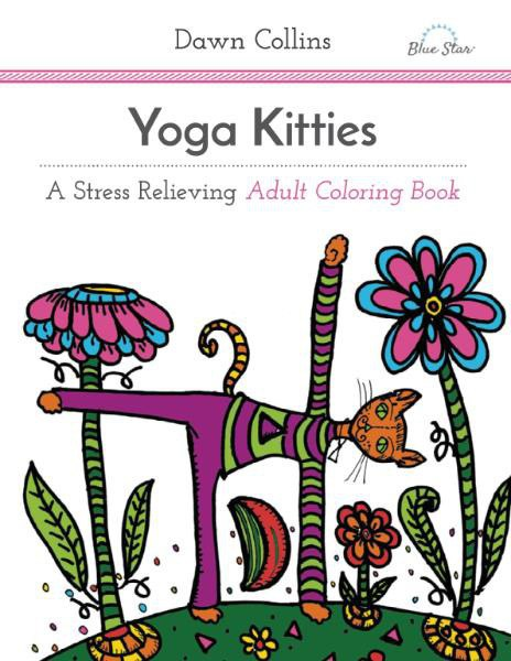 Yoga Kitties - A Stress Relieving Adult Coloring Book