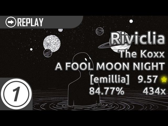 Riviclia | The Koxx - A FOOL MOON NIGHT [emillia] 84.77 9.57* Pass
