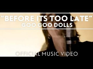 Goo Goo Dolls - Before It's Too Late (Sam and Mikaela's Theme) [Official Music Video]