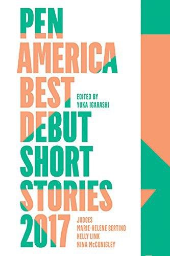 Anthology - PEN America Best Debut Short Stories 2017