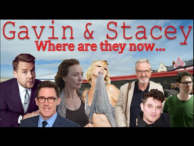GAVIN AND STACEY CAST WHERE ARE THEY NOW