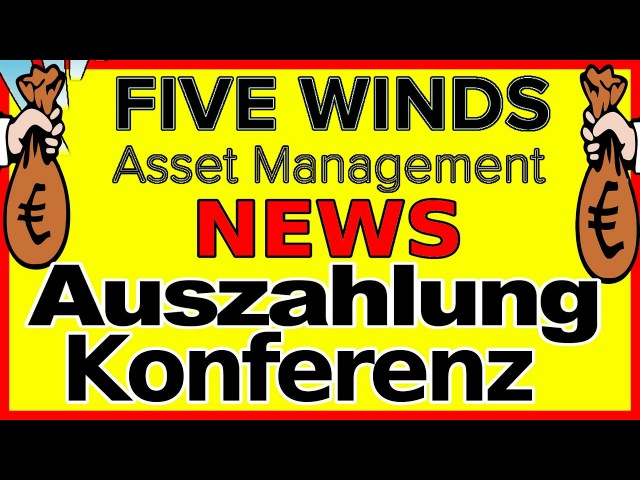 Five Winds News - 21.10.2017 - Five Winds Auszahlung - Five Winds Konferenz - Questra, Agam, Lionara