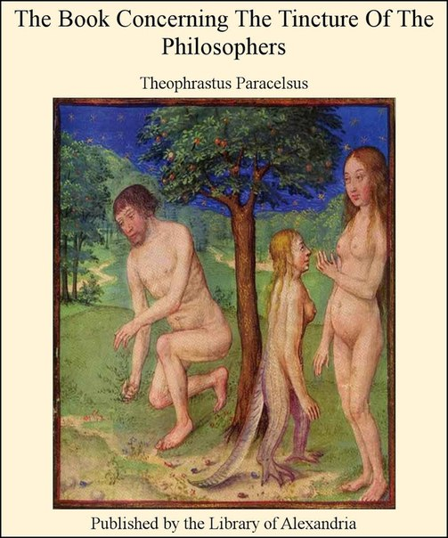 The Book Concerning The Tincture Of The Philosophers by Paracelsus